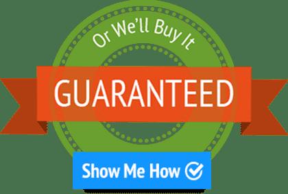 GUARANTEED - or we'll buy it