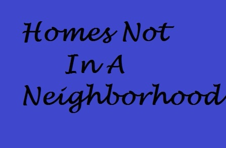 Homes Not In A Neighborhood