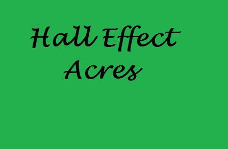 Hall Effect Acres