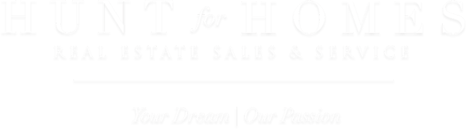 Hunt for Homes - Real Estate Sales & Service: Your Dream | Our Passion