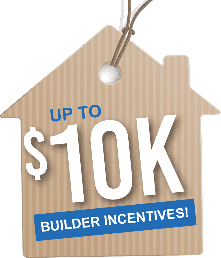 Up to $10K builder incentives