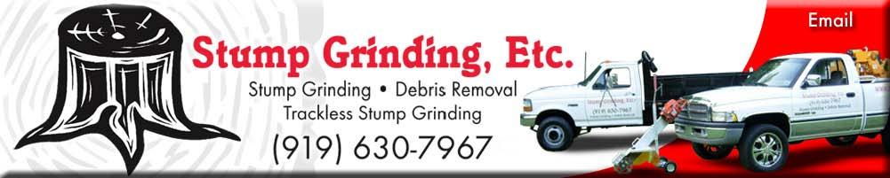 Stump Grinding, Etc.