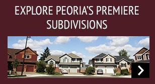 Explore Peoria's Premiere Subdivisions