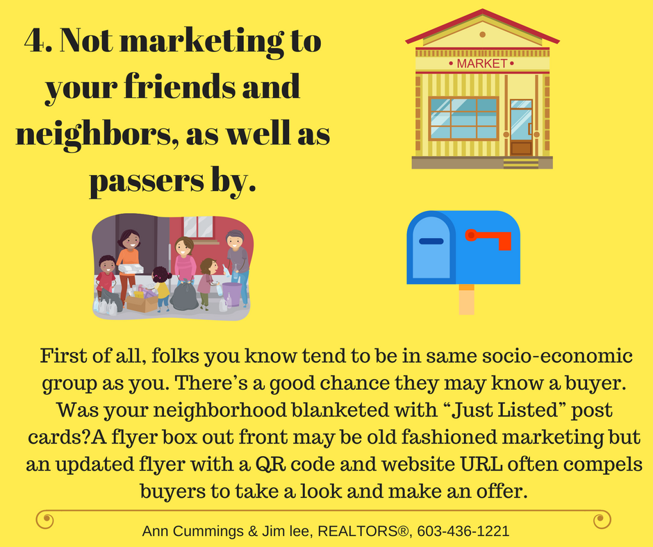 Mistake 4. Not marketing to your friends and neighbors as well as passers by