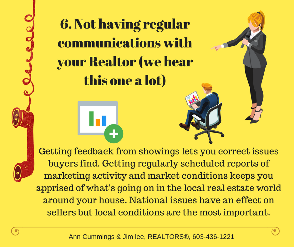 Mistake 6. Not having regular communication with your agent (we hear this one a lot).
