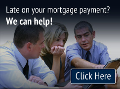 Late on your mortgage payment? We can help!