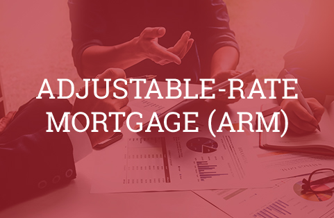 Learning About Adjustable Rate Mortgages